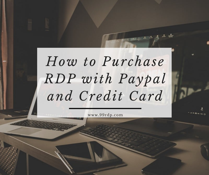 How to Purchase RDP with Paypal and Credit Card - Buy Cheap