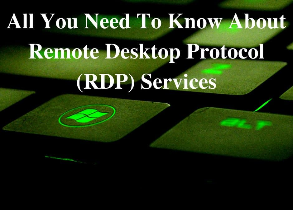 All You Need To Know About Remote Desktop Protocol (RDP) Services