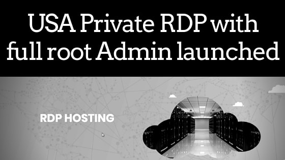 USA Private RDP With Full Root Admin Launched - Buy Cheap