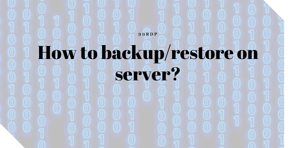 How to backup/restore on server?