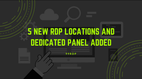 5 New RDP Locations and Dedicated Panel Added