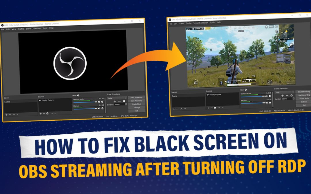 How to fix black screen on OBS streaming after turning off the RDP