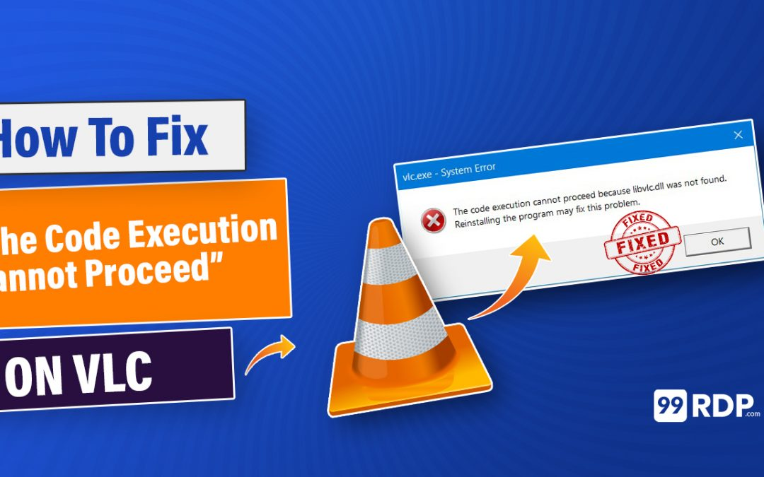 How to Fix The code Execution Cannot Proceed On VLC