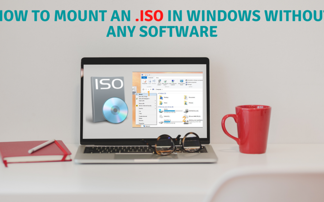 How to mount An ISO In Windows Without Any Software