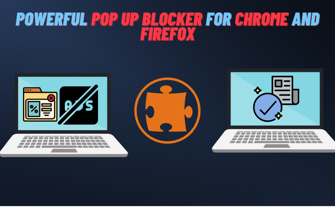 Powerful Pop up Blocker For Chrome And Firefox